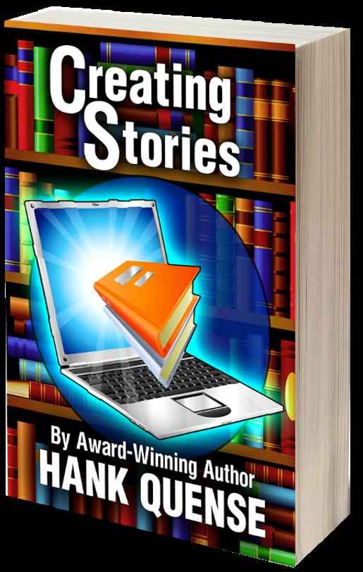 Creating Stories by Award Winning Author Hank Quense