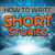 How To Write Short Stories Class – Early Bird Discount for 5 days!