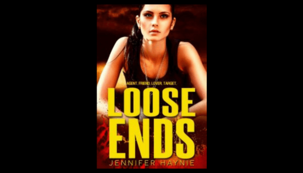 Loose Ends Suspense Fiction by Jennifer Haynie