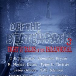 Off The Beaten Path – Paranormal Anthology