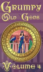 Grumpy Old Gods Volume 4 3.0