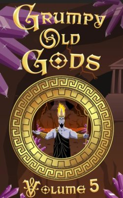 Grumpy Old Gods Volume 5