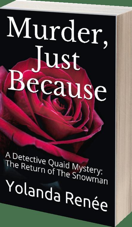 Murder Just Because by Yolanda Renee