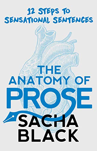 The Anatomy of Prose by Sacha Black